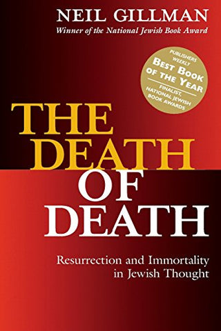 The Death Of Death (Resurrection And Immortality In Jewish Thought)