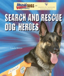 Search And Rescue Dog Heroes (Amazing Working Dogs With American Humane)