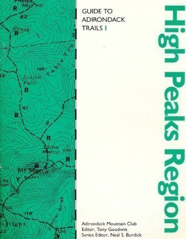 Guide To Adirondack Trails: High Peaks Region (The Forest Preserve Series, V. 1)