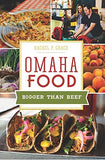 Omaha Food:: Bigger Than Beef (American Palate)
