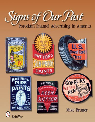 Signs Of Our Past: Porcelain Enamel Advertising In America