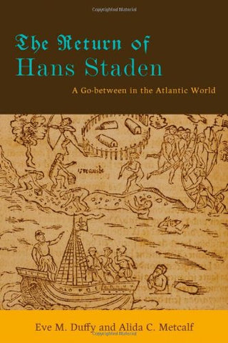 The Return Of Hans Staden: A Go-Between In The Atlantic World