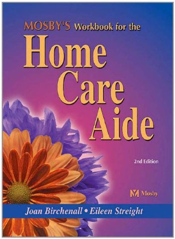 Mosby'S Workbook For The Home Care Aide
