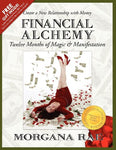 Financial Alchemy: Twelve Months Of Magic And Manifestation (Volume 1)