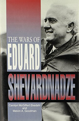 The Wars Of Eduard Shevardnadze