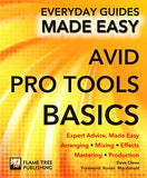Avid Pro Tools Basics: Expert Advice, Made Easy (Everyday Guides Made Easy)