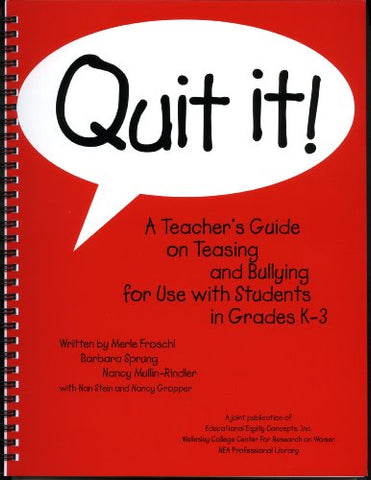 Quit It!: A Teacher'S Guide On Teasing And Bullying For Use With Students In Grades K-3