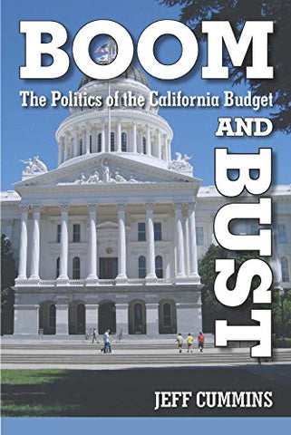 Boom And Bust: The Politics Of The California Budget