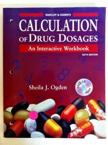 Radcliff & Ogden'S Calculation Of Drug Dosages: An Interactive Workbook (Book With Cd-Rom)