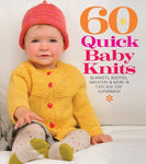 60 Quick Baby Knits: Blankets, Booties, Sweaters & More In Cascade 220 Superwash (60 Quick Knits Collection)
