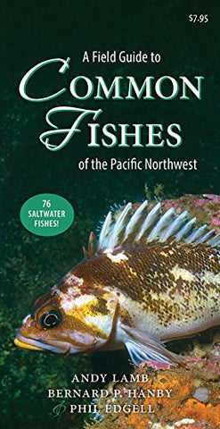 A Field Guide To Common Fishes Of The Pacific Northwest