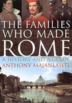 The Families Who Made Rome: A History And A Guide