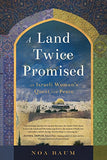 A Land Twice Promised: An Israeli Woman'S Quest For Peace
