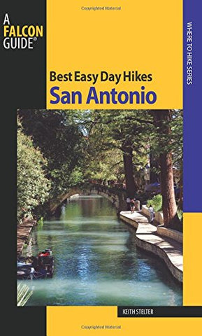 Best Easy Day Hikes San Antonio (Best Easy Day Hikes Series)