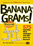 Banana-Grams! The Official Book, 575 Appealing Word Challenges That Will Drive You Bananas!