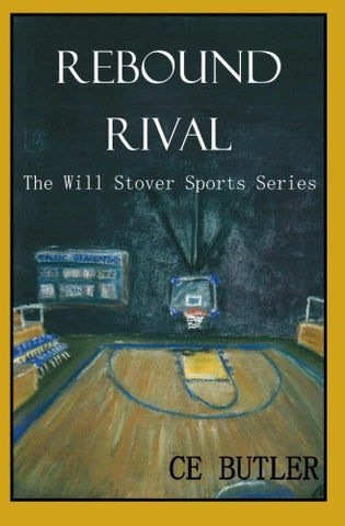 Rebound Rival (The Will Stover Sports Series) (Volume 2)