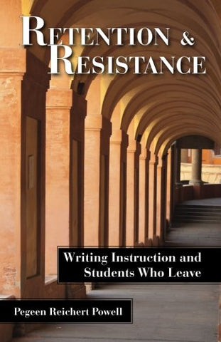 Retention And Resistance: Writing Instruction And Students Who Leave