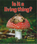 Is It A Living Thing? (Introducing Living Things)