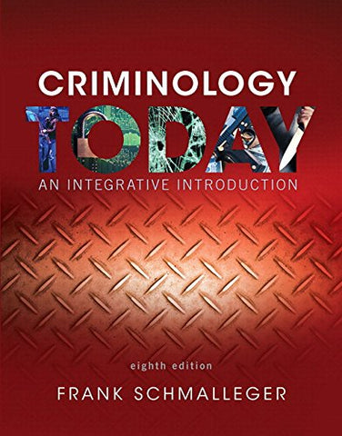 Criminology Today: An Integrative Introduction , Student Value Edition (8Th Edition)