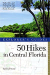 Explorer'S Guide 50 Hikes In Central Florida (Second Edition)  (Explorer'S 50 Hikes)