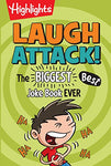 Laugh Attack!: The Biggest, Best Joke Book Ever (Highlights Laugh Attack! Joke Books)