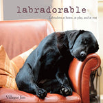 Labradorable: Labradors At Home, At Large, And At Play