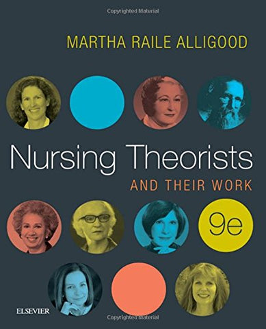 Nursing Theorists And Their Work, 9E