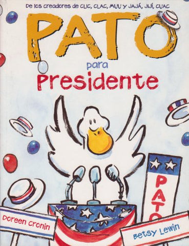 Pato Para Presidente (Spanish Edition)
