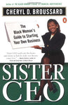 Sister Ceo: The Black Woman'S Guide To Starting Your Own Business