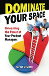 Dominate Your Space: Unleashing The Power Of Your Product Managers