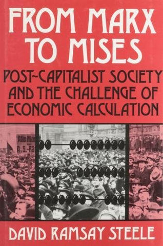 From Marx To Mises: Post Capitalist Society And The Challenge Of Ecomic Calculation (Manual Of Practice; Fd-19)