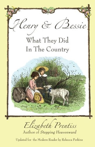 Henry And Bessie: What They Did In The Country