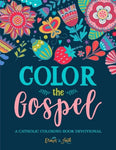 Color The Gospel: Catholic Coloring Devotional: A Unique Catholic Bible Coloring Gift With Scripture Verses For Mindful Prayer, Stress Relief & ... Grown-Ups, Planners & Catholic Devotionals)