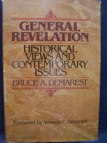 General Revelation: Historical Views And Contemporary Issues