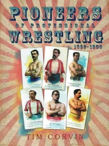 Pioneers Of Professional Wrestling: 1860-1899