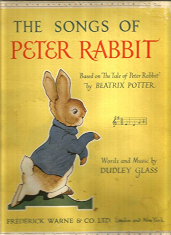 The Songs Of Peter Rabbit: Based On The Tale Of Peter Rabbit By Beatrix Potter