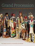 Grand Procession: Contemporary Artistic Visions Of American Indians The Diker Collection At The Denver Art Museum