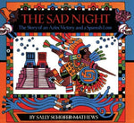 The Sad Night: The Story Of An Aztec Victory And A Spanish Loss