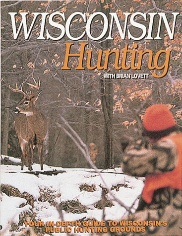 Wisconsin Hunting: A Comprehensive Guide To Wisconsin'S Public Hunting