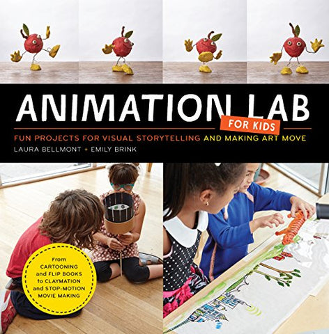 Animation Lab For Kids: Fun Projects For Visual Storytelling And Making Art Move - From Cartooning And Flip Books To Claymation And Stop-Motion Movie Making (Lab Series)