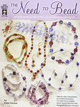 The Need To Bead: How To Make 60 Beautiful Glass Beading Projects (Hot Off The Press)