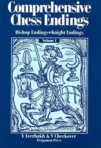 001: Comprehensive Chess Endings: Bishop Endings : Knight Endings (Pergamon Russian Chess Series)