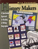 History Makers: A Questioning Approach To Reading & Writing Biographies