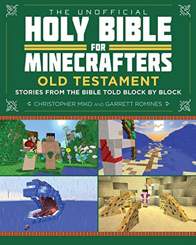 The Unofficial Holy Bible For Minecrafters: Old Testament: Stories From The Bible Told Block By Block