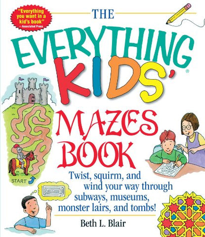 Kids' Mazes Book: Twist, Squirm, And Wind Your Way Through Subways, Museums, Monster Lairs, And Tombs