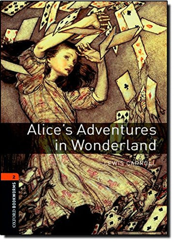 Oxford Bookworms Library: Alice'S Adventures In Wonderland: Level 2: 700-Word Vocabulary (Oxford Bookworms Library: Stage 2)