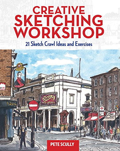 Creative Sketching Workshop: 21 Sketch Crawl Ideas And Exercises