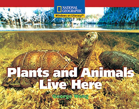 Windows On Literacy Emergent (Social Studies: Technology): Plants And Animals Live Here (Avenues)