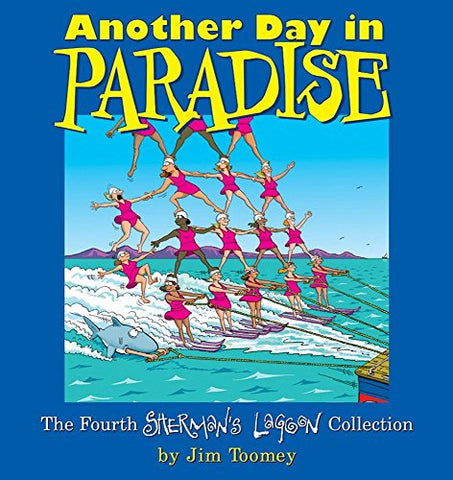Another Day In Paradise: The Fourth Sherman'S Lagoon Collection (Sherman'S Lagoon Collections)