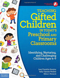Teaching Gifted Children In Todays Preschool And Primary Classrooms: Identifying, Nurturing, And Challenging Children Ages 49